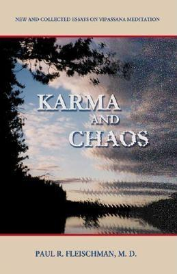 Karma and Chaos: New and Collected Essays on Vipassana Meditation