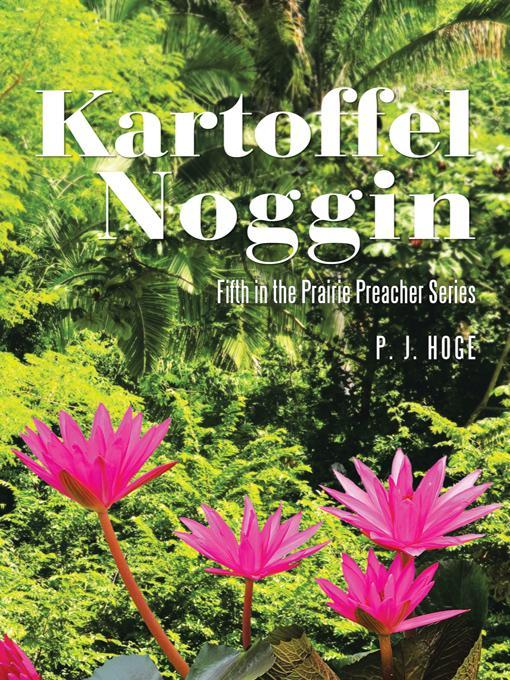 Kartoffel Noggin: Fifth in the Prairie Preacher Series EB9781462055074