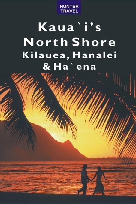 Kaua`i's North Shore: Kilauea, Hanalei, Ha`ena EB9781556500589