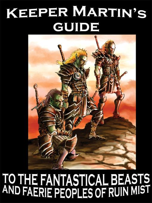 Keeper Martin's Guide to the Fantastical Beasts and Faerie Peoples of Ruin Mist EB9781575458403