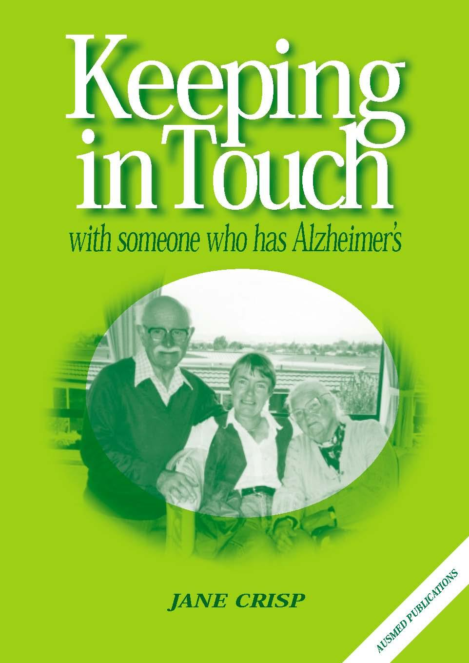 Keeping in Touch with someone who has Alzheimer's EB9781597340113