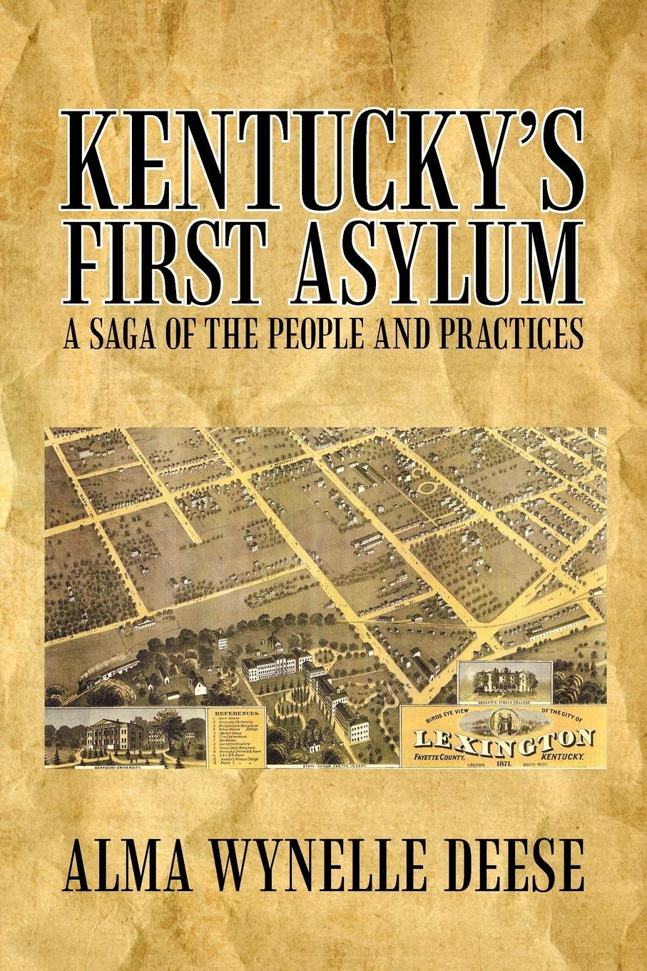 Kentucky's First Asylum: A Saga of the People and Practices EB9781462073047