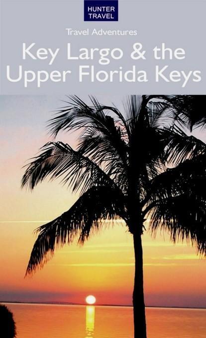 Key Largo & the Upper Florida Keys EB9781588438256