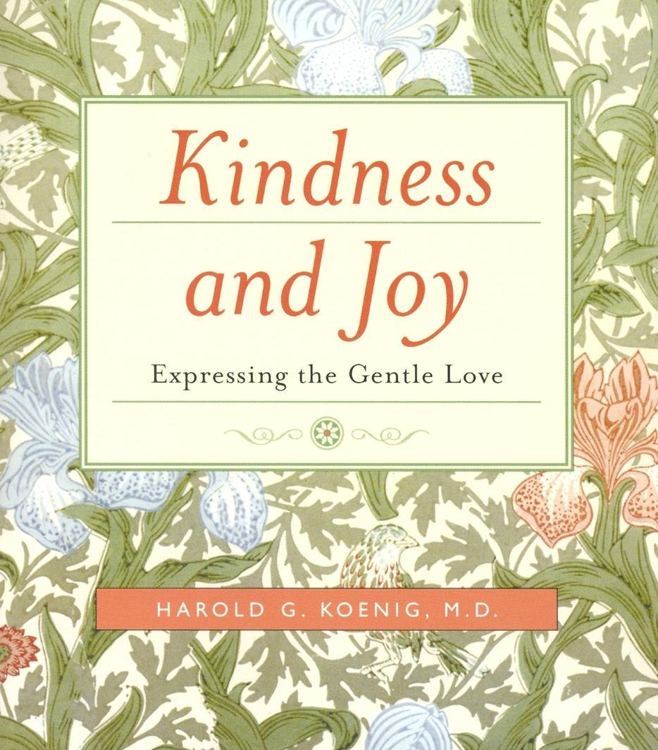 Kindness and Joy: Expressing the Gentle Love EB9781599471921