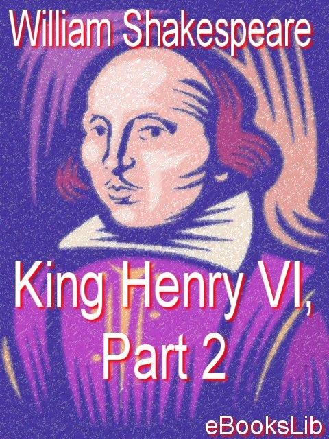 King Henry VI, Part 2 EB9781412132145