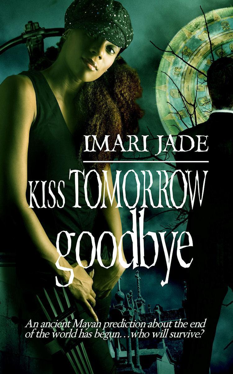 Kiss Tomorrow Goodbye EB9781615726684
