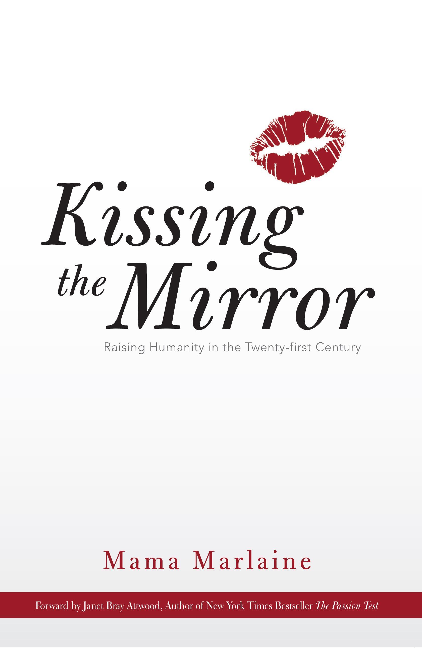 Kissing The Mirror: Raising Humanity in the Twenty-first Century. EB9781452551067