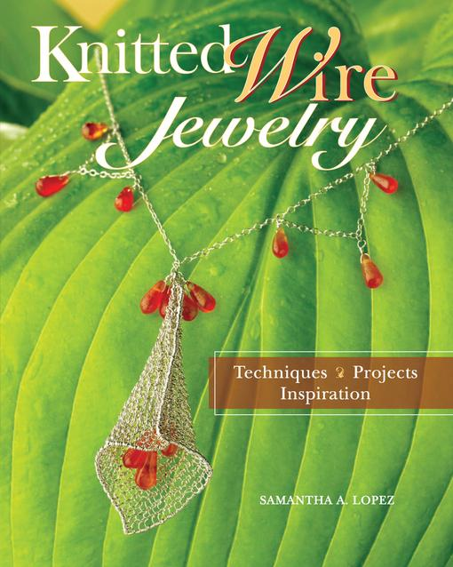 Knitted Wire Jewelry EB9781440319631