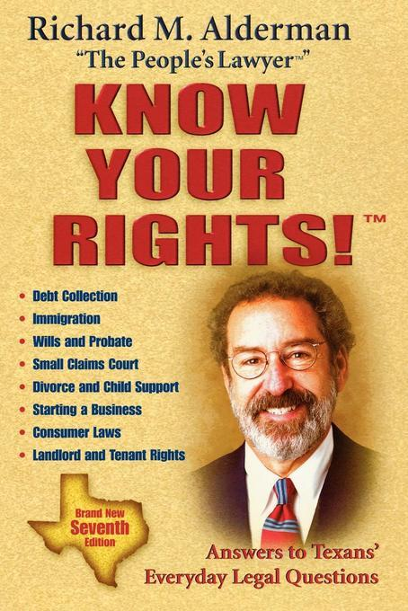 Know Your Rights!: Answers to Texans' Everyday Legal Questions EB9781461662044