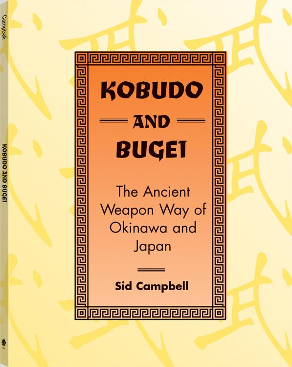 Kobudo And Bugei: The Ancient Weapon Way Of Okinawa And Japan EB9781610042512
