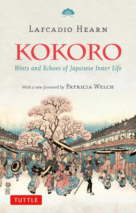 Kokoro: Hints and Echos of Japanese Inner Life EB9781462900251