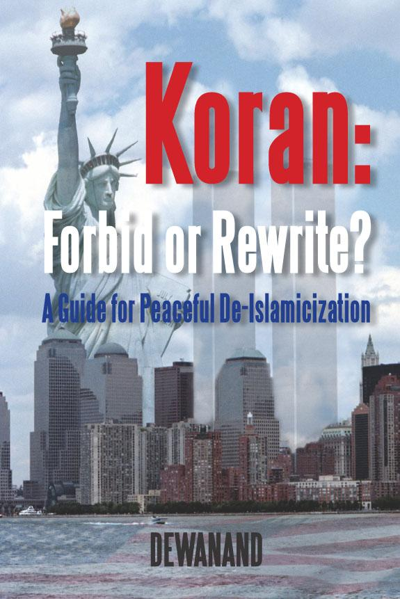 Koran: Forbid or Rewrite? a Guide for Peaceful de-Islamicization EB9781612045856
