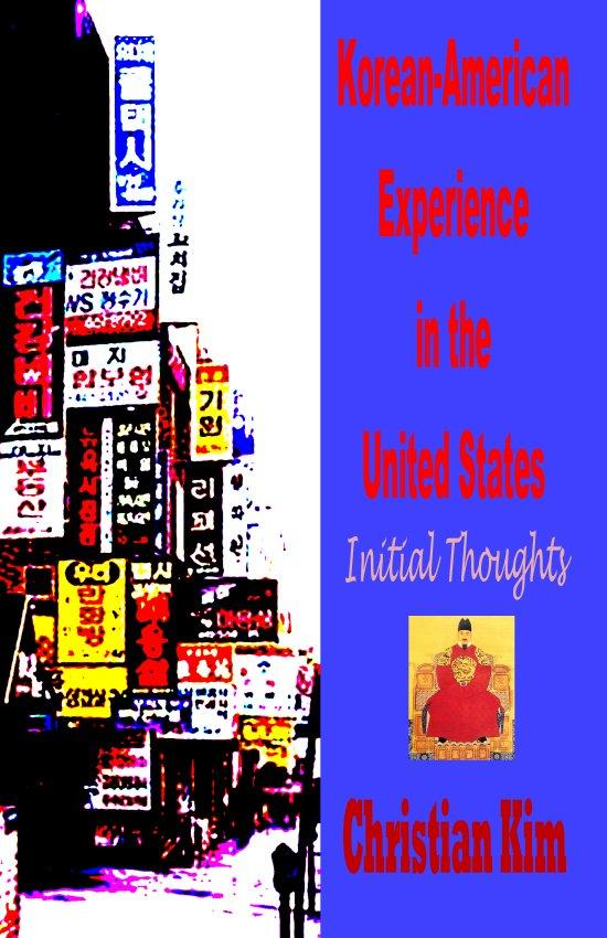 Korean-American Experience in the United States:  Initial Thoughts EB9781596890251