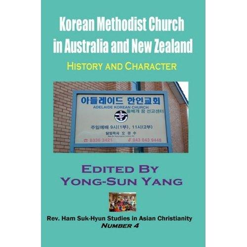 Korean Methodist Church in Australia and New Zealand: History and Character EB9781596891098