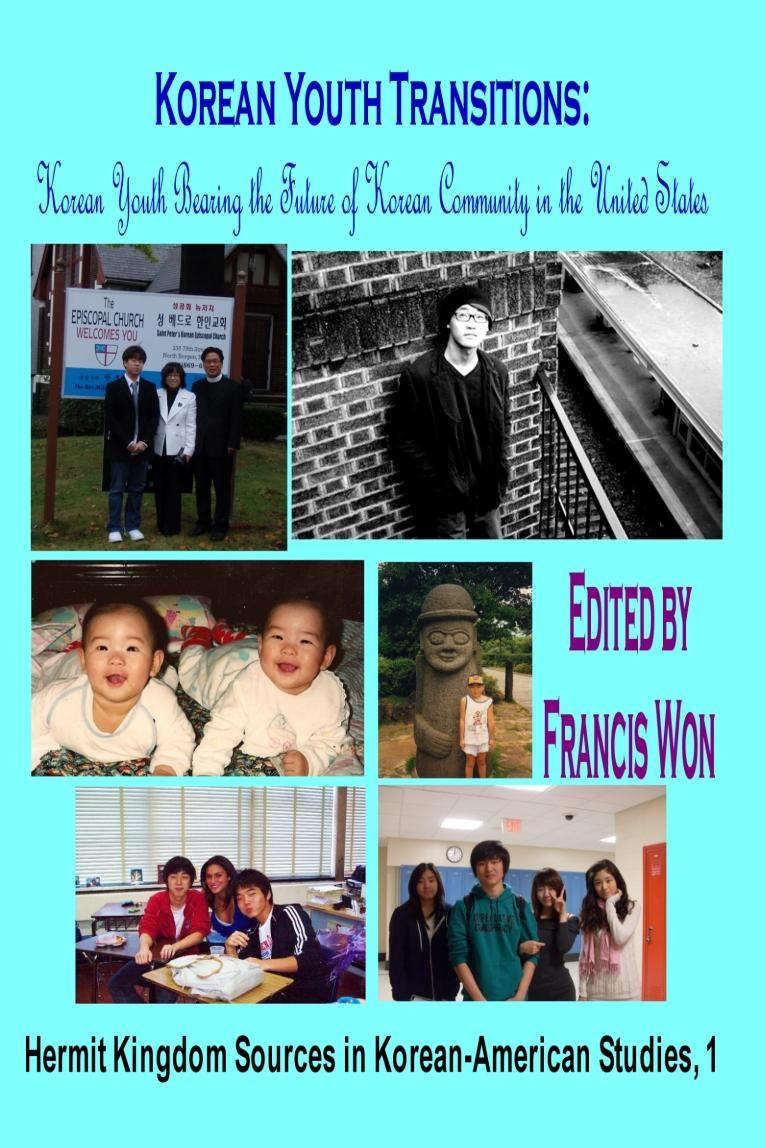 Korean Youth Transitions: Korean Youth Bearing the Future of Korean Community in the United States EB9781596891104