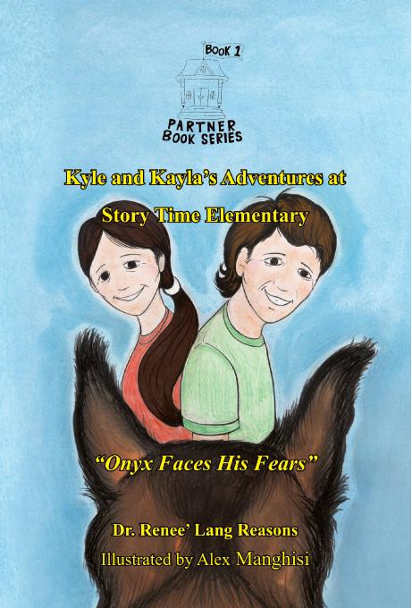 Kyle and Kayla's Adventures at Story Time Elementary:  Onyx Faces His Fears EB9781412208963