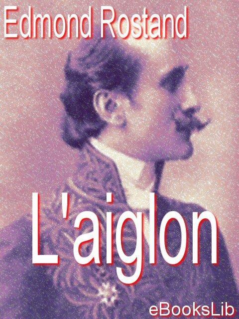 L' Aiglon EB9781412156882