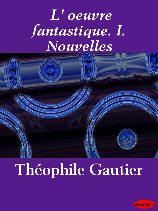 L' oeuvre fantastique. I. Nouvelles EB9781412195515