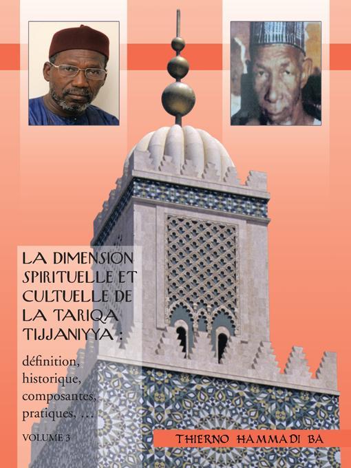 LA DIMENSION SPIRITUELLE ET CULTUELLE DE LA TARIQA TIJJANIYYA : definition, historique, composantes, pratiques, ... EB9781426943744