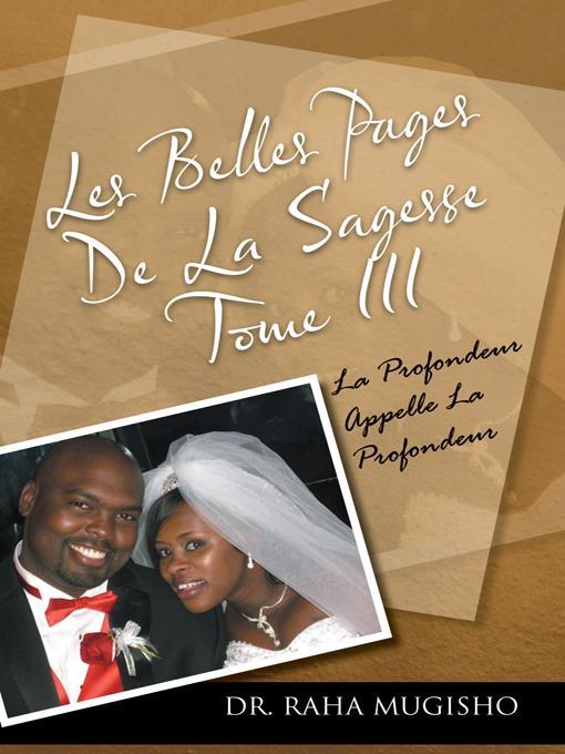 LES BELLES PAGES DE LA SAGESSE TOME III: LA PROFONDEUR APPELLE LA PROFONDEUR EB9781466932463