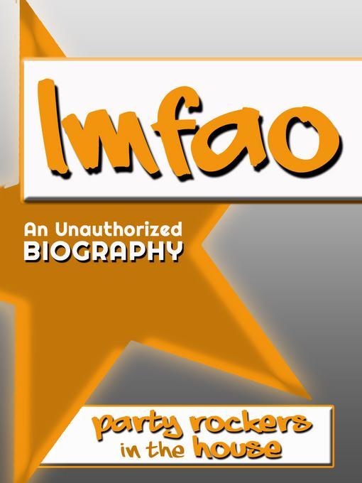 LMFAO: An Unauthorized Biography EB9781619841185