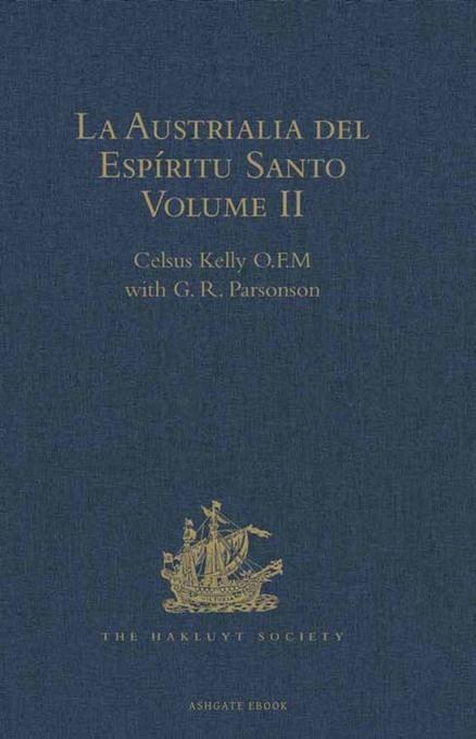 La Austrialia del Esp?ritu Santo: The Journal of Fray Martin de Munilla O.F.M. and other documents relating to The Voyage of Pedro Fern?ndez de Quir EB9781409417323