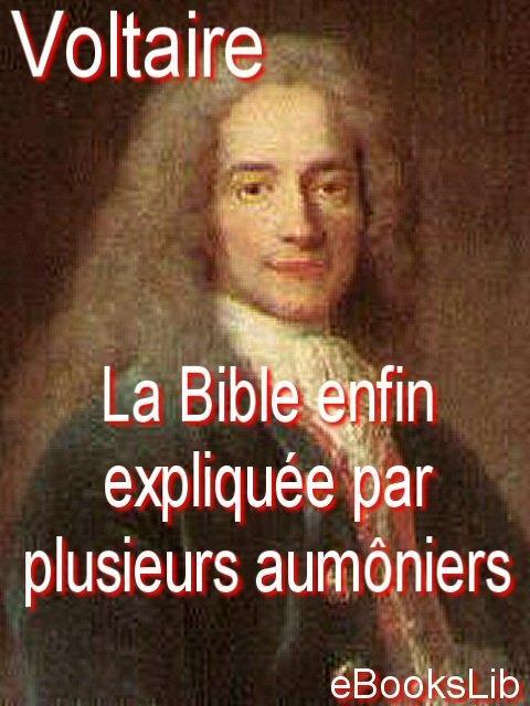 La Bible enfin expliqu?e par plusieurs aum?niers de S.M.L.R.D.P. EB9781412175166