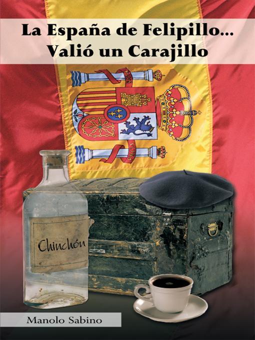 La Espana de Felipillo...Valio un Carajillo EB9781426937859