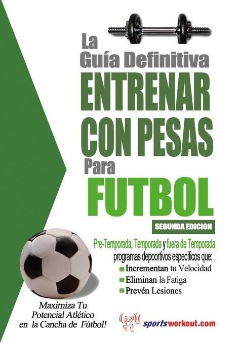 La Gu?a Definitiva Entrenar Con Pesas para F?tbol EB9781619841079
