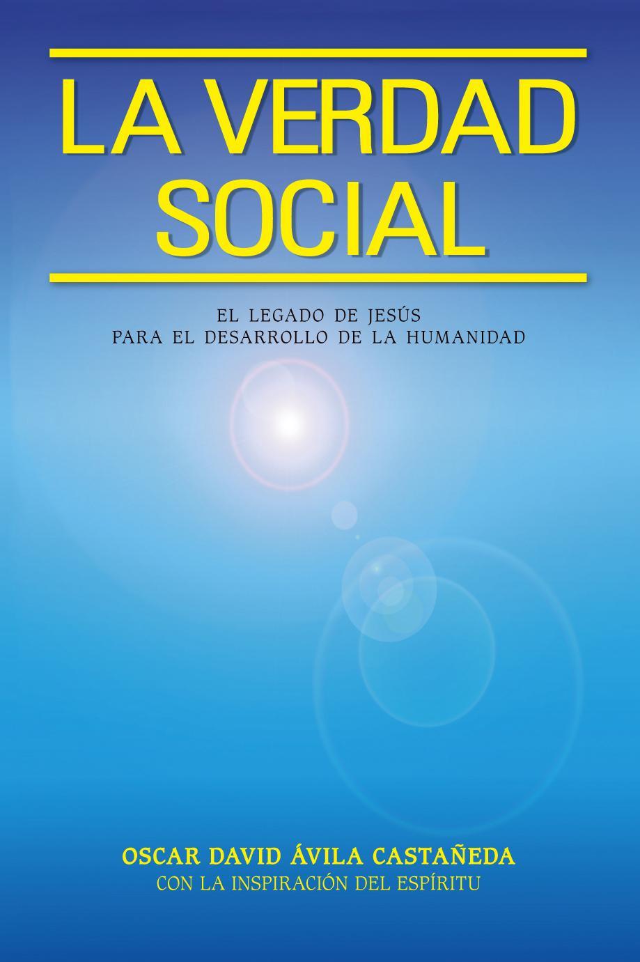 La Verdad Social: El Legado de Jesús para el Desarrollo de la Humanidad