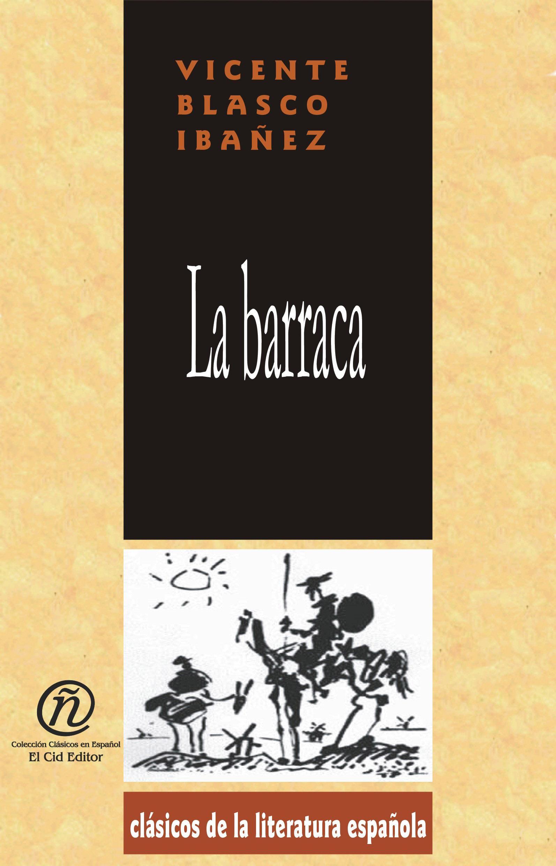 La barraca: Colecci?n de Cl?sicos de la Literatura Espa?ola