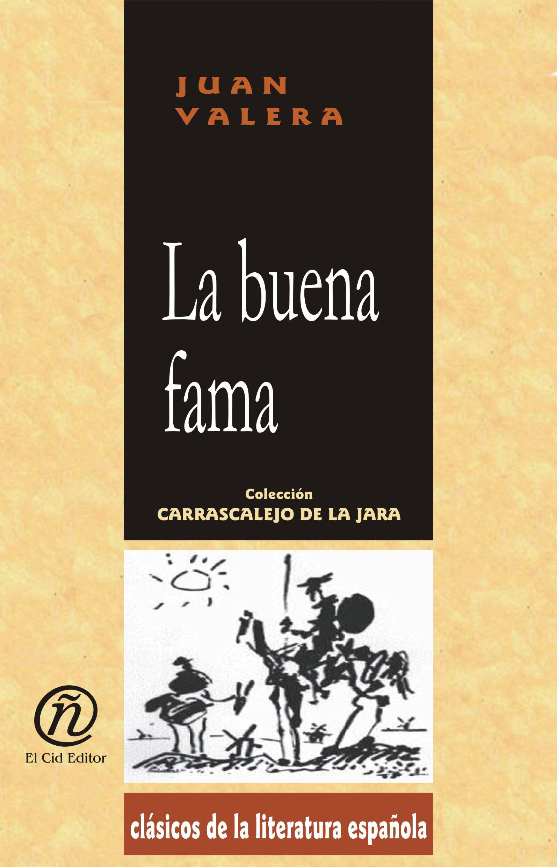 La buena fama: Colecci?n de Cl?sicos de la Literatura Espa?ola