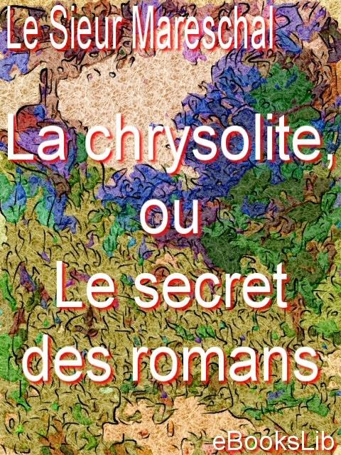 La chrysolite, ou Le secret des romans EB9781412173995