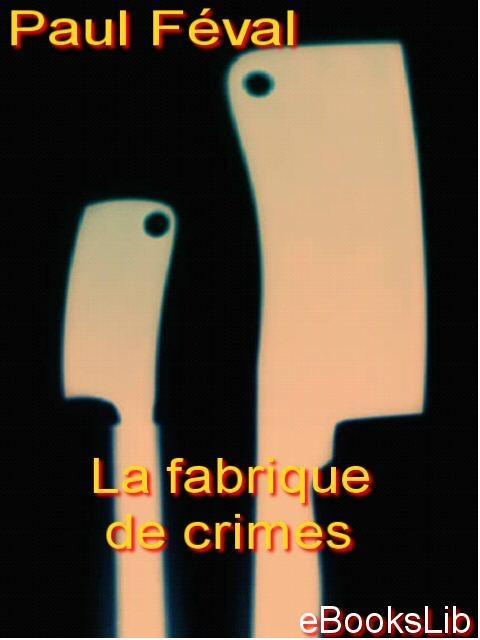 La fabrique de crimes EB9781412146357