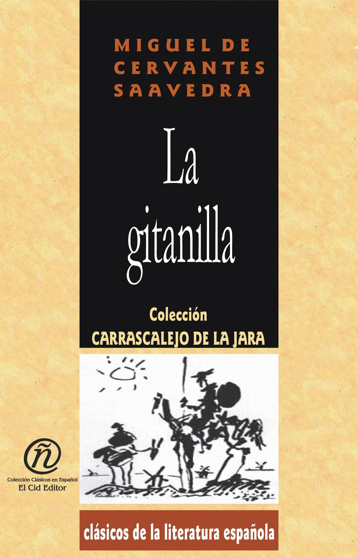 La gitanilla: Colecci?n de Cl?sicos de la Literatura Espa?ola