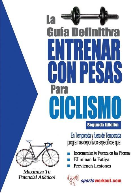 La gu?a definitiva - Entrenar con pesas para ciclismo EB9781619840980