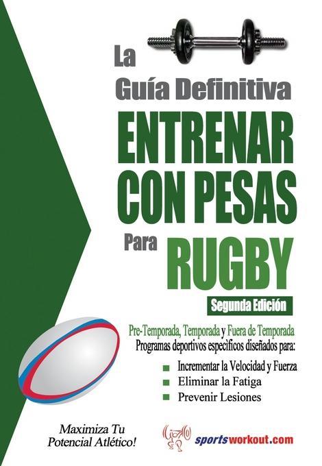 La gu?a definitiva - Entrenar con pesas para rugby EB9781619841048