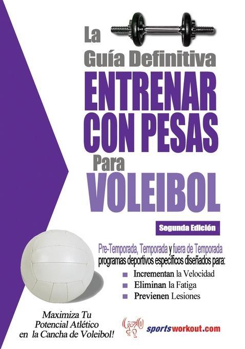 La gu?a definitiva - Entrenar con pesas para voleibol EB9781619841130