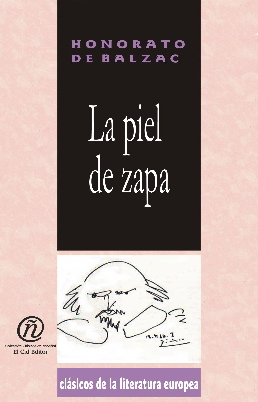 La piel de zapa: Colecci?n de Cl?sicos de la Literatura Europea