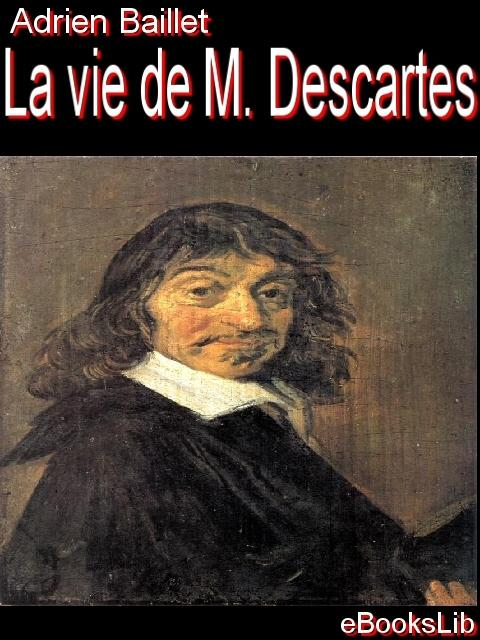 La vie de M. Descartes EB9781554458387