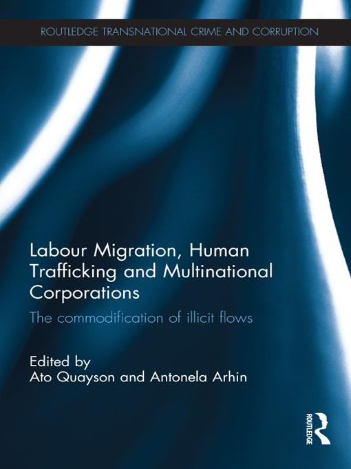 Labour Migration, Human Trafficking and Multinational Corporations EB9781136482649