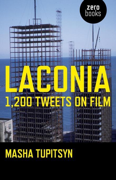 Laconia: 1,200 Tweets on Film EB9781846948916