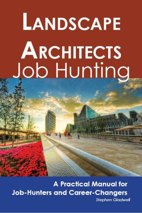 Landscape Architects: Job Hunting - A Practical Manual for Job-Hunters and Career Changers EB9781743043653