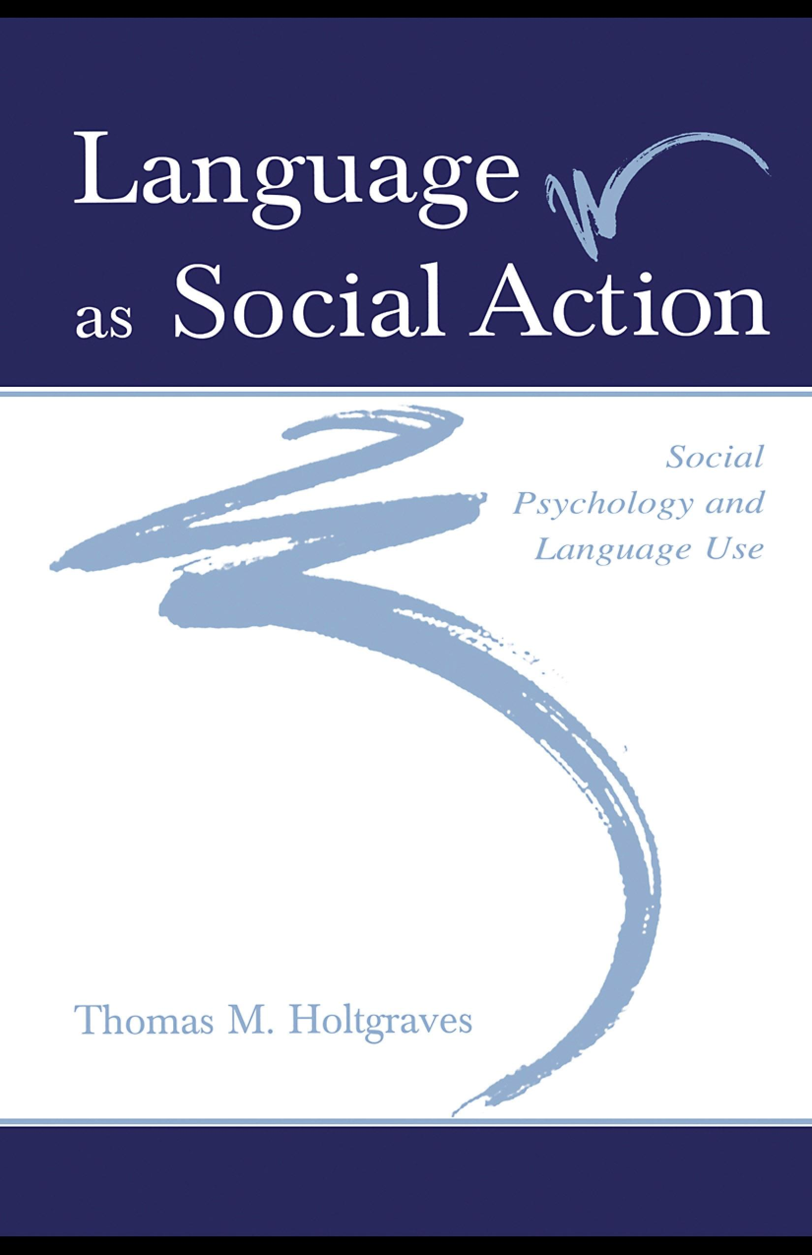 Language As Social Action: Social Psychology and Language Use EB9781410601773