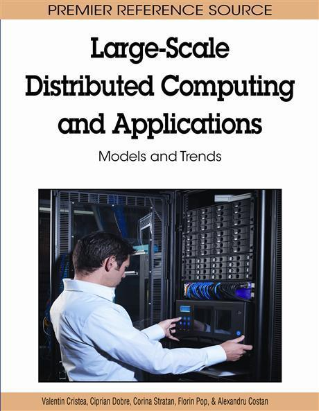 LargeScale Distributed Computing and Applications: Models and Trends EB9781615207046