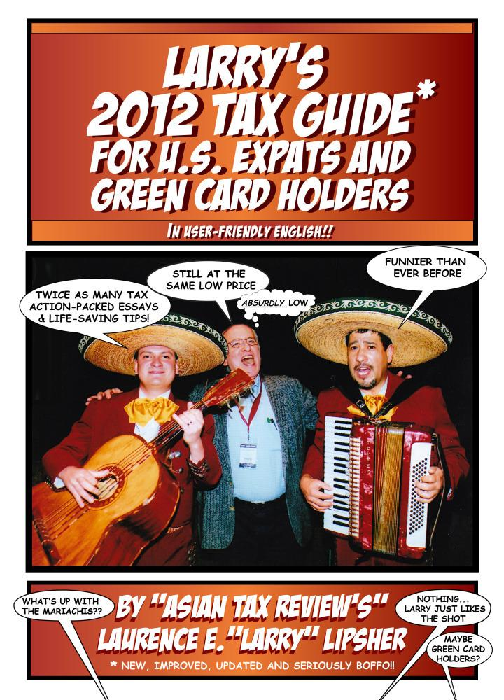 Larry's 2012 Tax Guide For U.S. Expats & Green Card Holders - In User-Friendly English! EB9781456606978