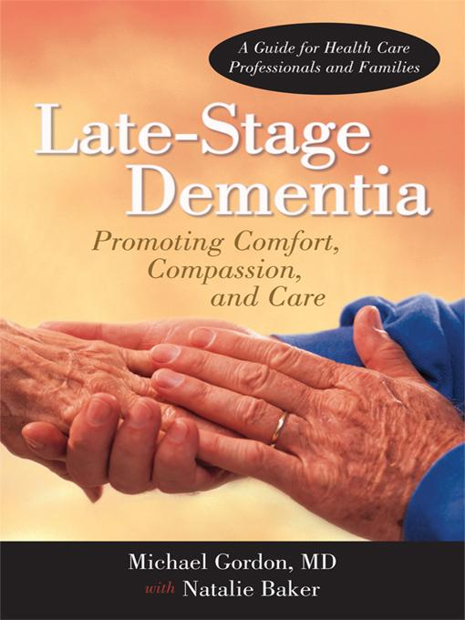 Late-Stage Dementia: Promoting Comfort, Compassion, and Care EB9781462027668