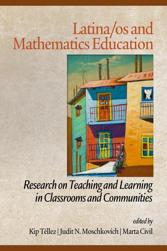 Latinos/as and Mathematics Education: Research on Learning and Teaching in Classrooms and Communities EB9781617354229