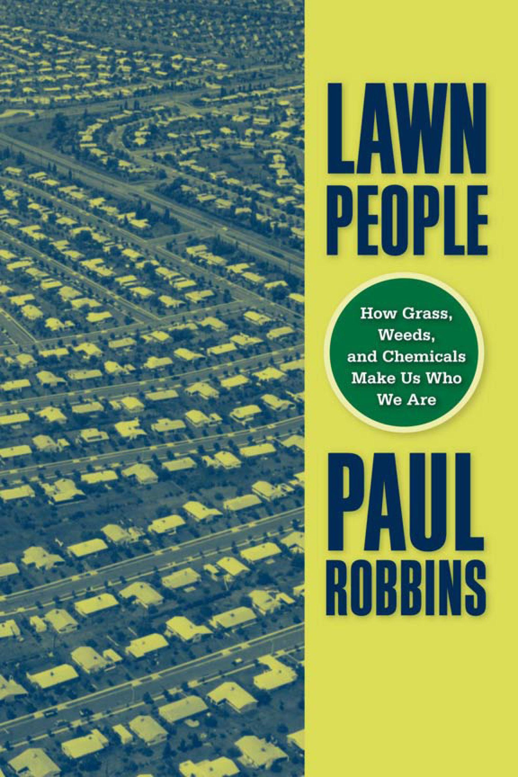 Lawn People: How Grasses, Weeds, and Chemicals Make Us Who We Are EB9781592135806