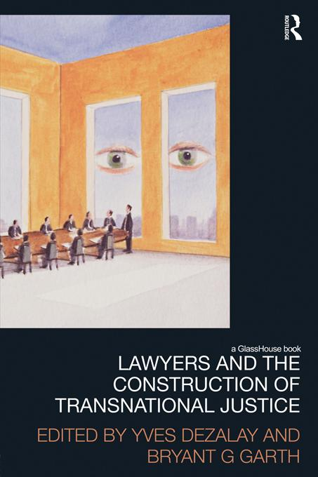 Lawyers and the Construction of Transnational Justice EB9781136643866